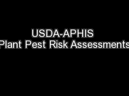USDA-APHIS Plant Pest Risk Assessments