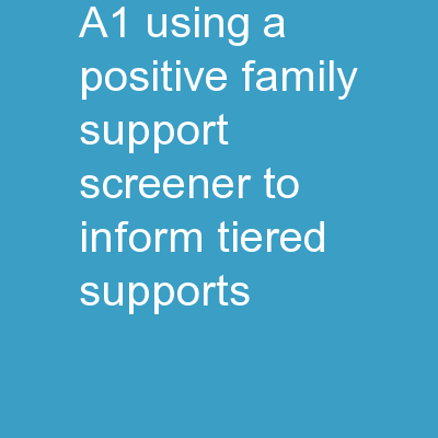 A1 Using a Positive Family Support Screener to Inform Tiered Supports