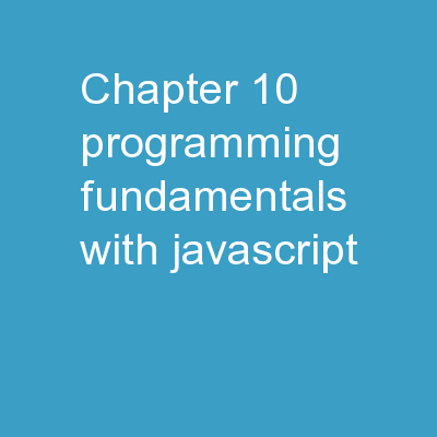 Chapter 10 Programming Fundamentals with JavaScript