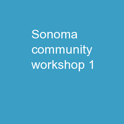 Sonoma Community Workshop #1: