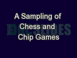 A Sampling of Chess and Chip Games