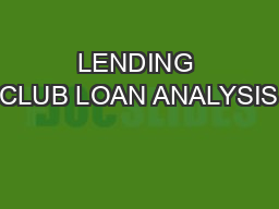 LENDING CLUB LOAN ANALYSIS