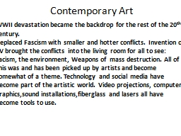 Contemporary Art WWII devastation became the backdrop for the rest of the 20
