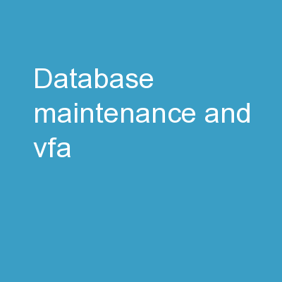 Database Maintenance and VFA