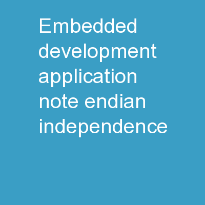 Embedded Development Application Note: Endian-Independence