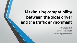 Maximising compatibility between the older driver and the traffic environment