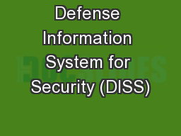 Defense Information System for Security (DISS)