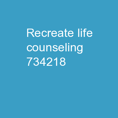 Recreate Life Counseling  PowerPoint PPT Presentation