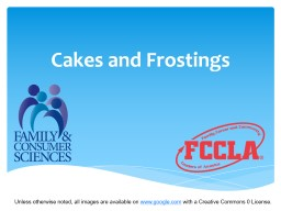 Cakes and Frostings Unless otherwise noted, all images are available on