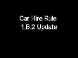 Car Hire Rule 1.B.2 Update