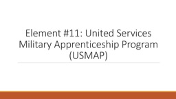 Element #11: United Services Military Apprenticeship Program (USMAP)