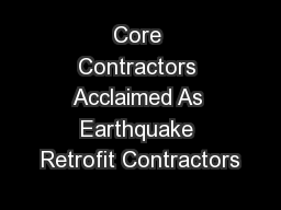 Core Contractors Acclaimed As Earthquake Retrofit Contractors