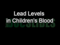 Lead Levels in Children�s Blood