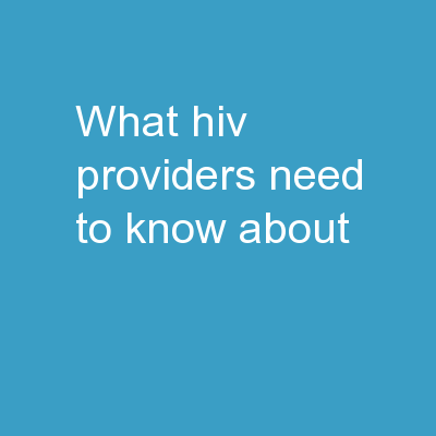 What HIV Providers Need To Know About