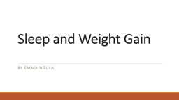 Sleep and Weight Gain By Emma Ngula