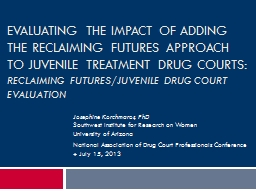 Evaluating the impact of adding the reclaiming futures approach to juvenile treatment drug courts:
