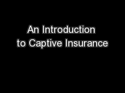 An Introduction to Captive Insurance