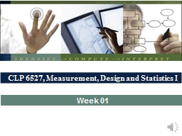 CLP 6527, Measurement, Design and Statistics I
