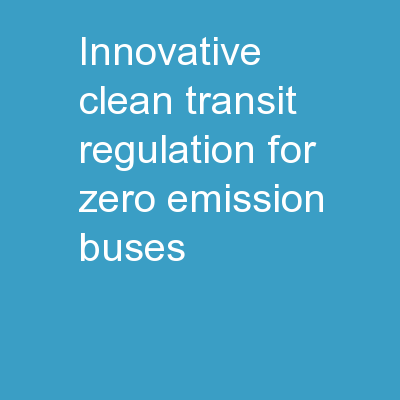 Innovative Clean  Transit Regulation for Zero Emission Buses