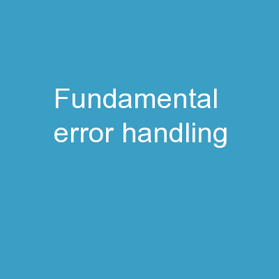 Fundamental  Error Handling