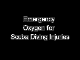 Emergency Oxygen for Scuba Diving Injuries PowerPoint PPT Presentation