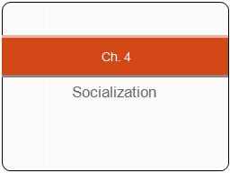 Socialization Ch. 4 Questions for Consideration