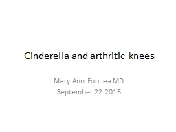 Cinderella and arthritic knees