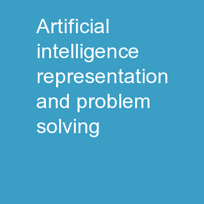 Artificial Intelligence: Representation and Problem Solving