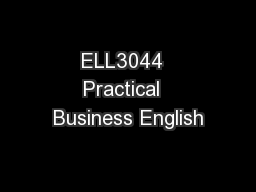ELL3044  Practical  Business English
