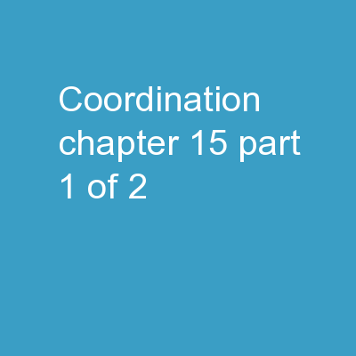 Coordination Chapter 15 Part 1 of 2