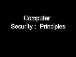 Computer Security :  Principles PowerPoint PPT Presentation