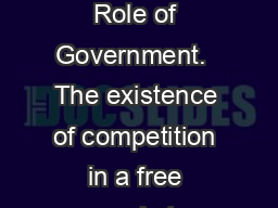 Unit 6 Free Market and Role of Government.  The existence of competition in a free market economy e