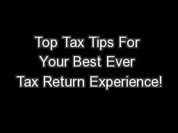 Top Tax Tips For Your Best Ever Tax Return Experience!