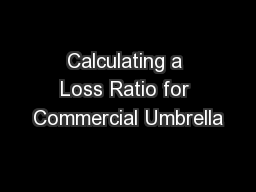 Calculating a Loss Ratio for Commercial Umbrella