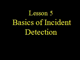 L esson 5  Basics of Incident Detection