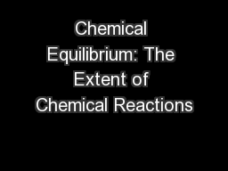 Chemical Equilibrium: The Extent of Chemical Reactions