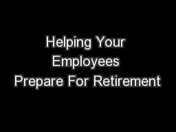 Helping Your Employees Prepare For Retirement