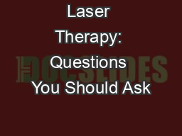 Laser Therapy: Questions You Should Ask