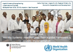 Session 2.4:  Healthy Systems - Healthy Lives: from a global framework to country