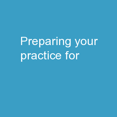 Preparing your practice for