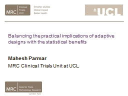 Balancing the practical implications of adaptive designs with the statistical benefits