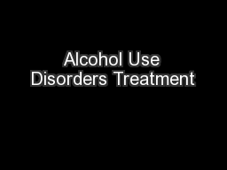 Alcohol Use Disorders Treatment
