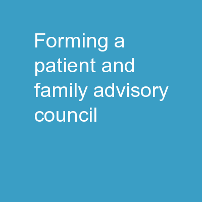Forming a  Patient and Family Advisory Council