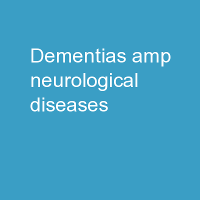 Dementias & Neurological Diseases