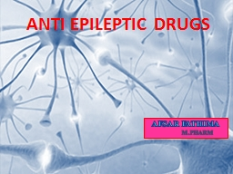 ANTI EPILEPTIC DRUGS AFSAR