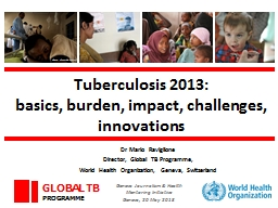 Tuberculosis 2013: basics, burden, impact, challenges, innovations