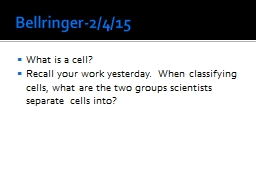 Bellringer-2/4/15 What is a cell?