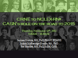 CRNE to NCLEX-RN ® CASN's role on the road to 2015