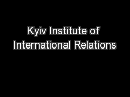 Kyiv Institute of International Relations PowerPoint PPT Presentation