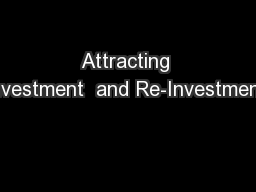 Attracting Investment  and Re-Investment: PowerPoint PPT Presentation